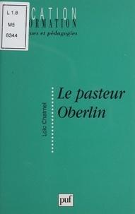 Loïc Chalmel - Le pasteur Oberlin.