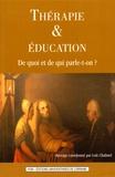 Loïc Chalmel - Thérapie et éducation - De quoi et de qui parle-t-on ?.