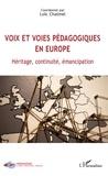 Loïc Chalmel - Voix et voies pédagogiques en Europe - Héritage, continuité, émancipation.