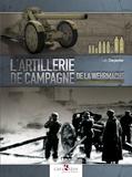 Loïc Charpentier - L'artillerie de campagne de la Wehrmacht durant la Seconde Guerre mondiale.