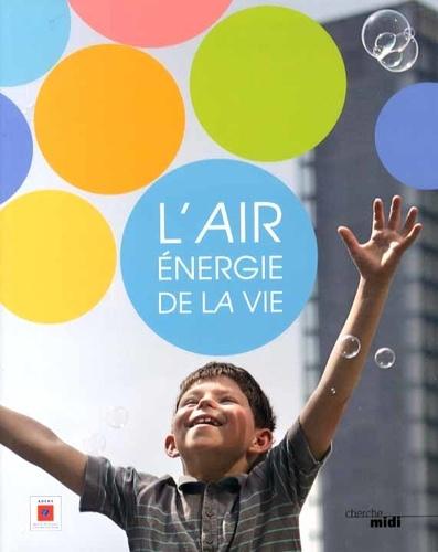 Loïc Chauveau et Joëlle Colosio - L'air, énergie de la vie.