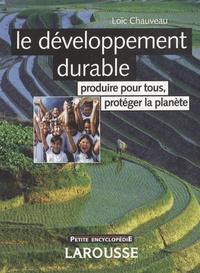 Loïc Chauveau - Le développement durable - Produire pour tous, protéger la planète.