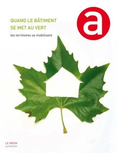 Loïc Chauveau et Géraldine Couget - Quand le bâtiment se met au vert - Les territoires se mobilisent.