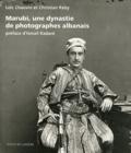 Loïc Chauvin et Christian Raby - Marubi, une dynastie de photographes albanais.