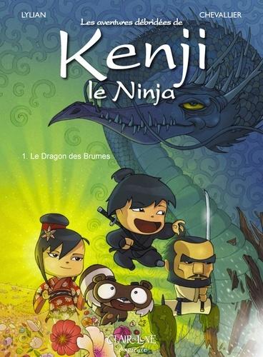 Loïc Chevallier et  Lylian - Les aventures débridées de Kenji le Ninja Tome 1 : Le Dragon des Brumes.