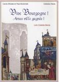 Loïc Colella-Denis - Vive Bourgogne ! Arras ville gagnée ! - Récit de la prise et de l'occupation des ville et cité d'Arras (nov. 1492-sept. 1493).