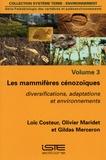 Loïc Costeur et Olivier Maridet - Paléobiologie des vertébrés et paléoenvironnements - Volume 3, Les mammifères cénozoïques. Diversification, adaptations et environnements.