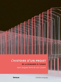 Loïc Couton et Jean-Jacques Terrin - Histoire d'un projet - De la demande à l'usage.