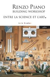 Loïc Couton - Renzo Piano - Building workshop. Entre la science et l'art.