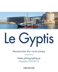 Loïc Damelet et Christine Durand - Le Gyptis - Reconstruction d'un navire antique - Notes photographiques, Marseille (1993-2015).