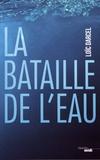 Loïc Darcel - La bataille de l'eau.
