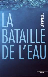 La bataille de l'eau - Loïc Darcel pdf epub