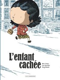 Loïc Dauvillier et Marc Lizano - L'enfant cachée.