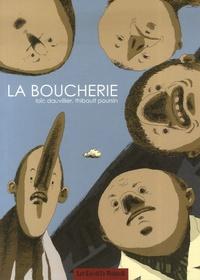 Loïc Dauvillier et Thibault Poursin - La boucherie.