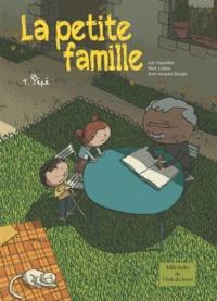 Loïc Dauvillier et Marc Lizano - La petite famille Tome 1 : Pépé.