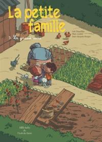 Loïc Dauvillier et Marc Lizano - La petite famille Tome 3 : Le grand ours.