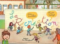 Loïc Dauvillier et Olivier Deloye - La récréation.