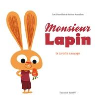Loïc Dauvillier et Baptiste Amsallem - Monsieur Lapin Tome 1 : La carotte sauvage.