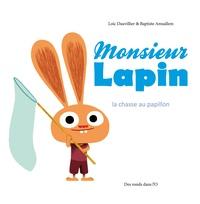 Loïc Dauvillier et Baptiste Amsallem - Monsieur Lapin Tome 2 : La chasse aux papillons.