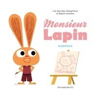 Loïc Dauvillier et Mickaël Roux - Monsieur Lapin Tome 4 : La peinture.