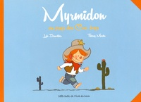 Loïc Dauvillier et Thierry Martin - Myrmidon Tome 1 : Myrmidon au pays des Cow-boys.