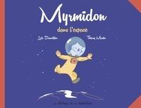 Loïc Dauvillier et Thierry Martin - Myrmidon Tome 2 : Myrmidon dans l'espace.