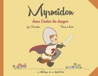 Loïc Dauvillier et Thierry Martin - Myrmidon Tome 3 : Myrmidon dans l'antre du dragon.