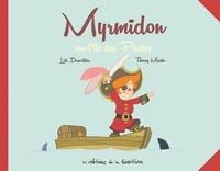 Loïc Dauvillier - Myrmidon Tome 4 : Myrmidon sur l'ile des pirates.