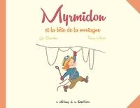 Loïc Dauvillier et Thierry Martin - Myrmidon Tome 6 : Myrmidon et la bête de la montagne.
