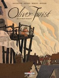 Loïc Dauvillier et Olivier Deloye - Oliver Twist Intégrale : .