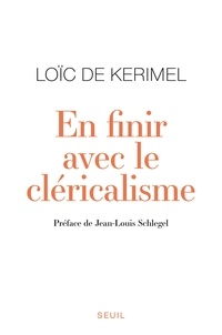 Loïc de Kerimel - En finir avec le cléricalisme.