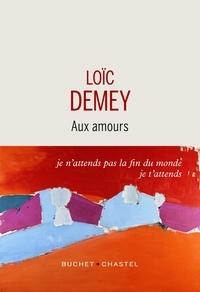 Loïc Demey - Aux amours.