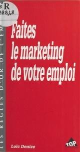 Loïc Denise - Faites le marketing de votre emploi.