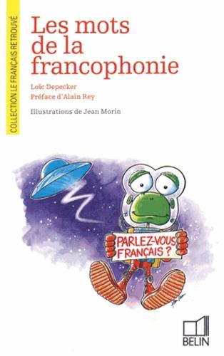 Loïc Depecker - Les mots de la francophonie.