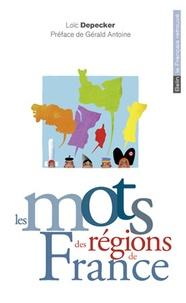 Loïc Depecker - Les mots des régions de France.