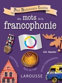 Loïc Depecker - Petit Dictionnaire Insolite des mots de la francophonie.