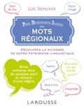 Loïc Depecker - Petit dictionnaire insolite des mots régionaux.