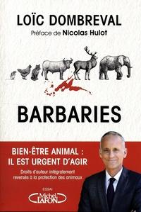 Loïc Dombreval - Barbaries - Bien-être animal : il est temps d'agir.