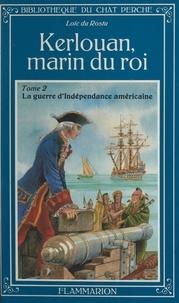 Loïc Du Rostu et Maurice Collet - Kerlouan, marin du roi (2). La guerre d'indépendance américaine.