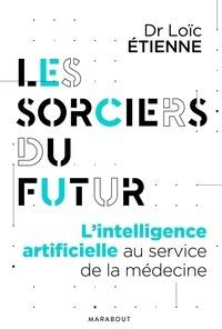 Loïc Etienne - Les sorciers du futur.