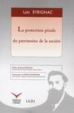 Loïc Eyrignac - La protection pénale du patrimoine de la société.