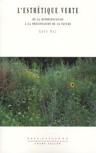 Loïc Fel - L'esthétique verte - De la représentation à la présentation de la nature.