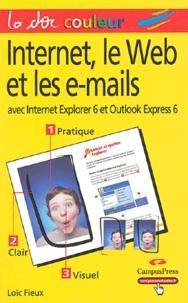 Loïc Fieux - Internet, le Web et les e-mails - Avec Internet Explorer 6 et Outlook Express 6.