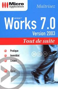 Maîtrisez Works 7.0. Version 2003 - Loïc Fieux | Showmesound.org