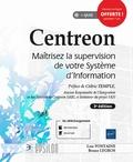 Loïc Fontaine et Bruno Legros - Centreon - Maîtrisez la supervision de votre système d'information.