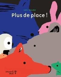 Loïc Gaume - Plus de place !.