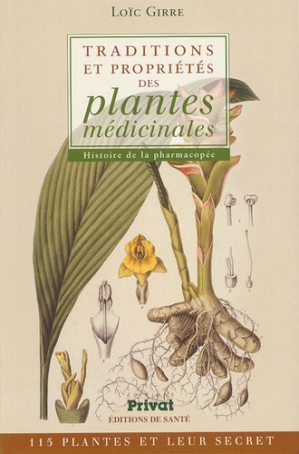 Loïc Girre - Traditions et propriétés des plantes médicinales - Histoire de la pharmacopée.