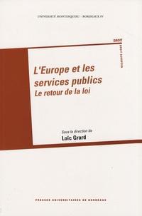 Loïc Grard - L'Europe et les services publics - Le retour de la loi.