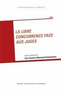 Loïc Grard et Bernard Saintourens - La libre concurrence face aux juges.