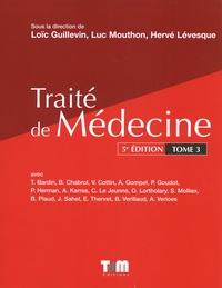 Loïc Guillevin et Luc Mouthon - Traité de médecine - Tome 3.